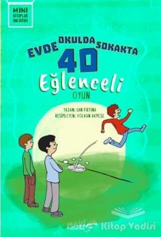 Mavi Uçurtma Yayınları - Evde Okulda Sokakta 40 Eğlenceli Oyun