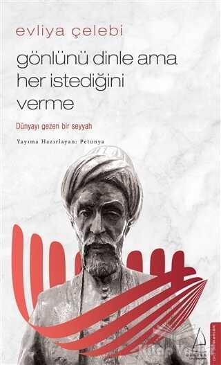 Destek Yayınları - Evliya Çelebi - Gönlünü Dinle Ama Her İstediğini Verme