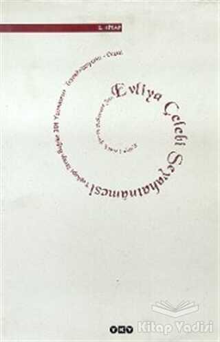 Yapı Kredi Yayınları Sanat - Evliya Çelebi Seyahatnamesi 2. Kitap Topkapı Sarayı Bağdat 304 Yazmasının Transkripsiyonu - Dizini