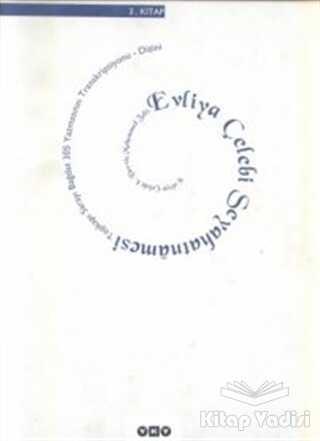 Yapı Kredi Yayınları Sanat - Evliya Çelebi Seyahatnamesi 3. Kitap Topkapı Sarayı Bağdat 305 Yazmasının Transkripsiyonu - Dizini
