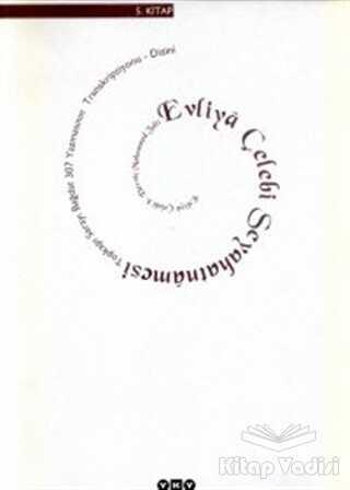 Yapı Kredi Yayınları Sanat - Evliya Çelebi Seyahatnamesi 5. Kitap Topkapı Sarayı Bağdat 307 Yazmasının Transkripsiyonu - Dizini