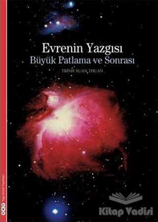 Yapı Kredi Yayınları - Evrenin Yazgısı Büyük Patlama ve Sonrası