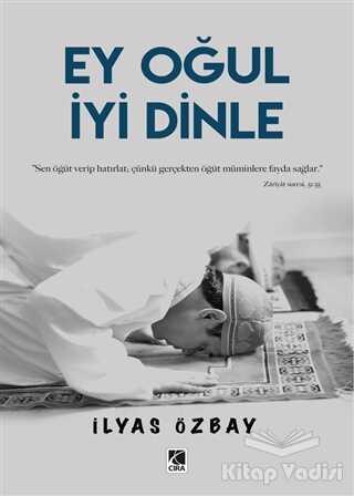 Çıra Yayınları - Ey Oğul İyi Dinle