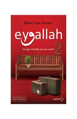 YAKAMOZ YAYINLARI - EYVALLAH 2 / HİKMET ANIL ÖZTEKİN / Yakamoz Yay.