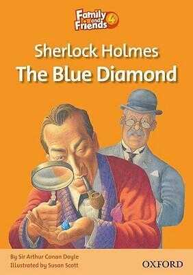 Oxford University Press - Family and Friends Readers 4: Sherlock Holmes and the Blue Diamond