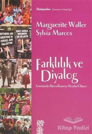 Chiviyazıları Yayınevi - Farklılık ve Diyalog Feminizmler Küreselleşmeye Meydan Okuyor