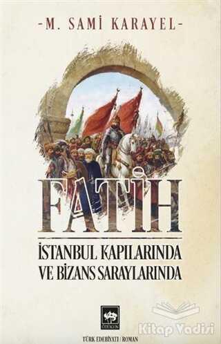 Ötüken Neşriyat - Fatih - İstanbul Kapılarında ve Bizans Saraylarında