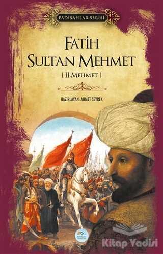 Maviçatı Yayınları - Fatih Sultan Mehmet (Padişahlar Serisi)