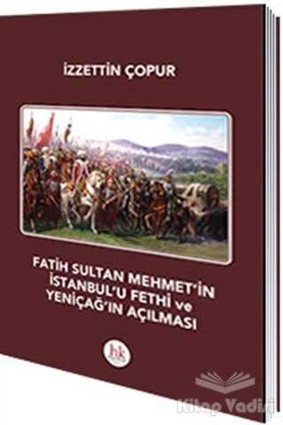 Hipokrat Kitabevi - Fatih Sultan Mehmet'in İstanbul'u Fethi ve Yeniçağ'ın Açılması