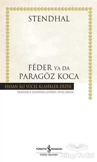 İş Bankası Kültür Yayınları - Feder Ya Da Paragöz Koca (Ciltli)