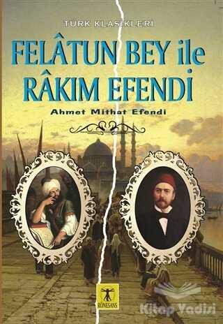 Rönesans Yayınları - Felatun Bey ile Rakım Efendi