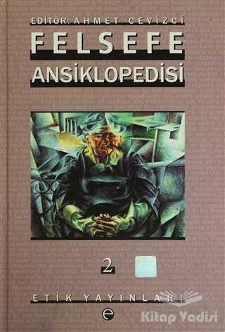 Etik Yayınları - Felsefe Ansiklopedisi 2