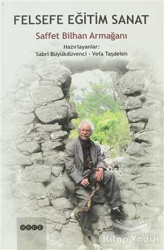 Hece Yayınları - Felsefe Eğitim Sanat Saffet Bilhan Armağanı