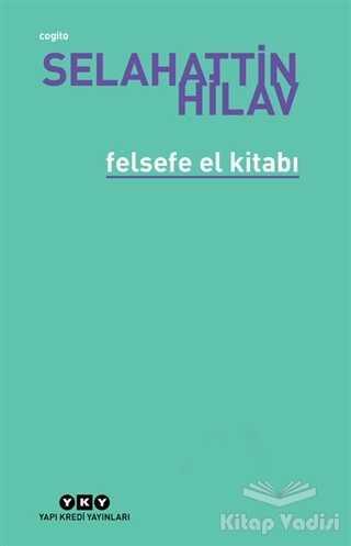 Yapı Kredi Yayınları - Felsefe El Kitabı