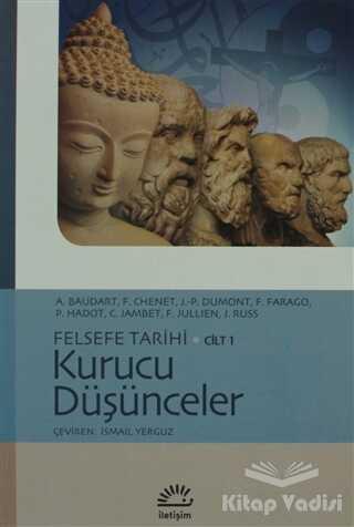 İletişim Yayınevi - Felsefe Tarihi Cilt 1: Kurucu Düşünceler