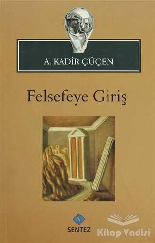 Sentez Yayınları - Felsefeye Giriş