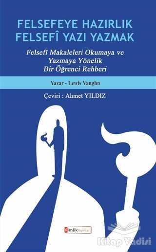 Kimlik Yayınları - Felsefeye Hazırlık Felsefi Yazı Yazmak