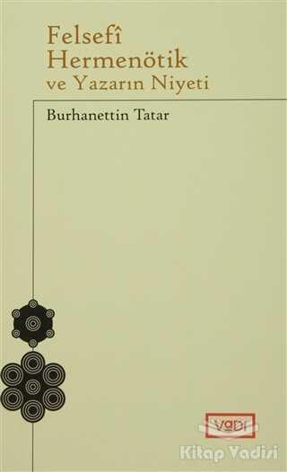 Vadi Yayınları - Felsefi Hermenötik ve Yazarın Niyeti