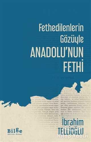 Bilge Kültür Sanat - Fethedilenlerin Gözüyle Anadolu'nun Fethi