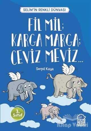 Mavi Kirpi Yayınları - Fil Mil; Karga Marga; Ceviz Meviz - Selim'in Renkli Dünyası / 3. Sınıf Okuma Kitabı