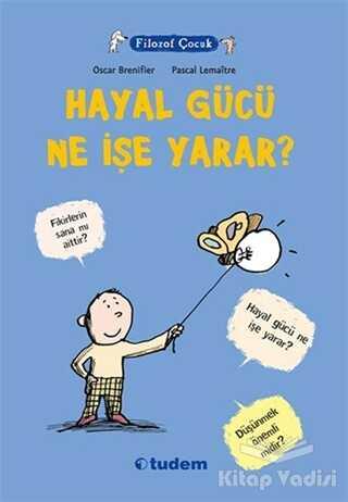 Tudem Yayınları - Filozof Çocuk : Hayal Gücü Ne İşe Yarar?