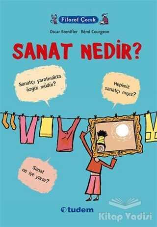 Tudem Yayınları - Filozof Çocuk : Sanat Nedir?