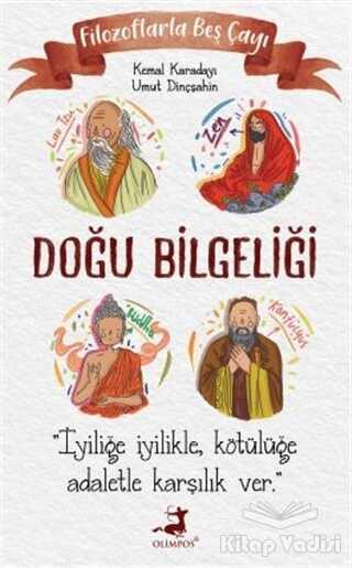 Olimpos Yayınları - Filozoflarla Beş Çayı: Doğu Bilgeliği