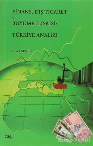 Çizgi Kitabevi Yayınları - Finans, Dış Ticaret ve Büyüme İlişkisi: Türkiye Analizi