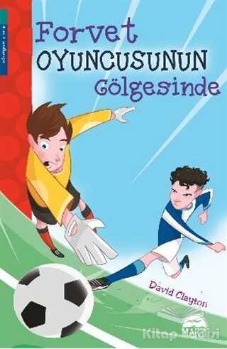 Martı Çocuk Yayınları - Forvet Oyuncusunun Gölgesinde