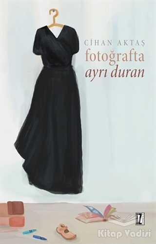 İz Yayıncılık - Fotoğrafta Ayrı Duran