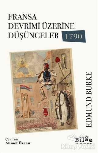 Bilge Kültür Sanat - Fransa Devrimi Üzerine Düşünceler 1790