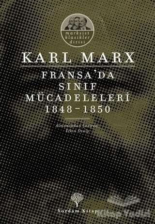 Yordam Kitap - Fransa'da Sınıf Mücadeleleri 1848 -1850