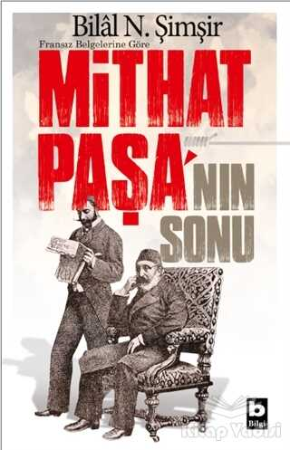 Bilgi Yayınevi - Fransız Belgelerine Göre Mithat Paşa'nın Sonu