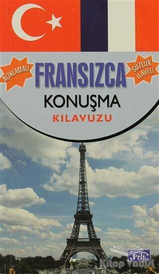 Parıltı Yayınları Okula Yardımcı ve Yabancı Dil Ki - Fransızca Konuşma Kılavuzu