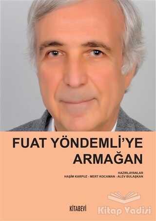 Kitabevi Yayınları - Fuat Yöndemli'ye Armağan
