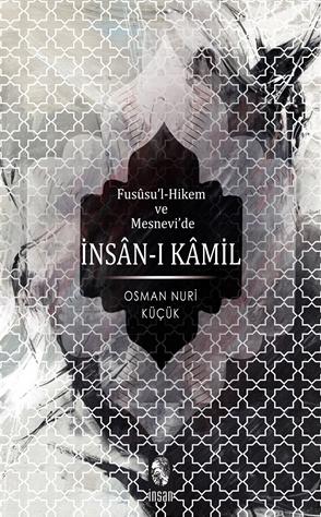 İnsan Yayınları - Fususu'l-Hikem ve Mesnevi'de İnsan-ı Kamil