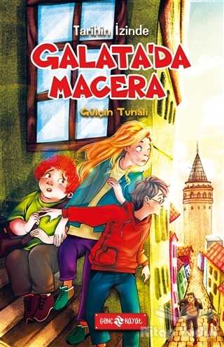 Genç Hayat - Galata'da Macera - Tarihin İzinde