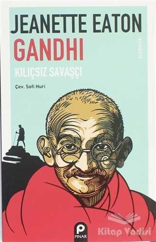 Pınar Yayınları - Gandhi Kılıçsız Savaşçı