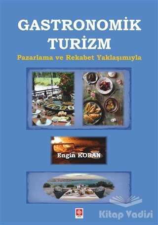 Ekin Basım Yayın - Akademik Kitaplar - Gastronomik Turizm
