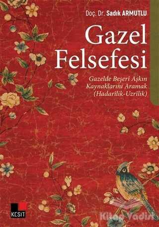 Kesit Yayınları - Gazel Felsefesi