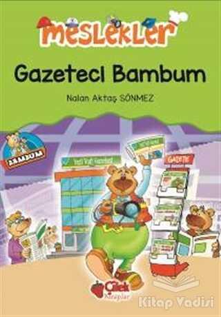 Çilek Kitaplar - Gazeteci Bambum