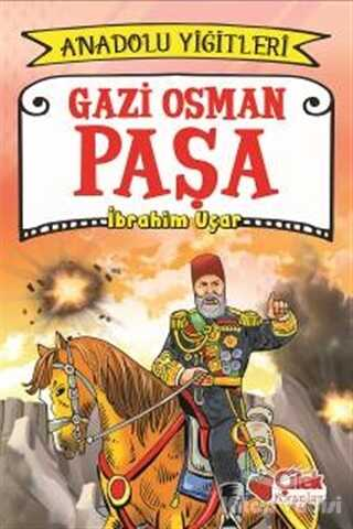 Çilek Kitaplar - Gazi Osman Paşa - Anadolu Yiğitleri 4