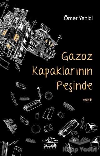 Nemesis Kitap - Gazoz Kapaklarının Peşinde
