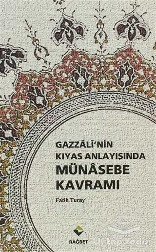 Rağbet Yayınları - Gazzali'nin Kıyas Anlayışında Münasebe Kavramı