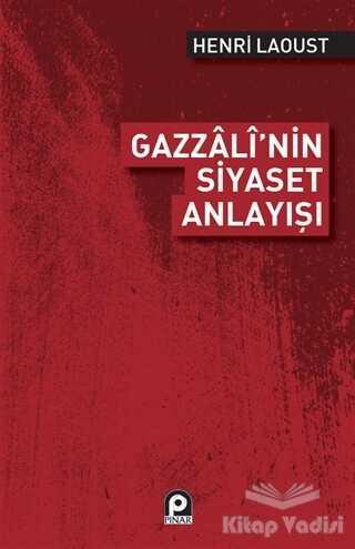Pınar Yayınları - Gazzali'nin Siyaset Anlayışı