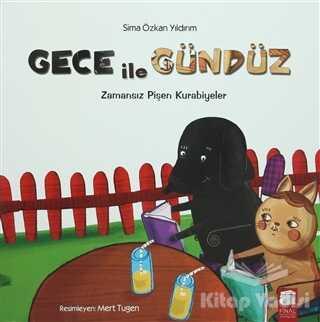 Final Kültür Sanat Yayınları - Gece ile Gündüz: Zamansız Pişen Kurabiyeler