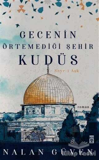Timaş Yayınları - Gecenin Örtemediği Kudüs