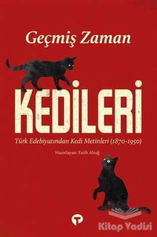 Turkuvaz Kitap - Geçmiş Zaman Kedileri