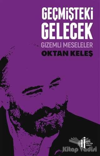 İlgi Kültür Sanat Yayınları - Geçmişteki Gelecek