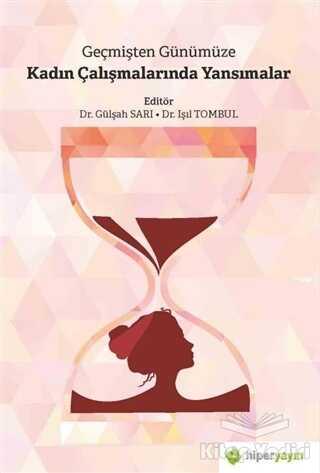 Hiperlink Yayınları - Geçmişten Günümüze Kadın Çalışmalarında Yansımalar